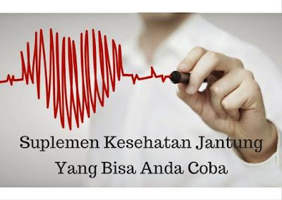 Suplemen Untuk Menjaga Kesehatan Jantung