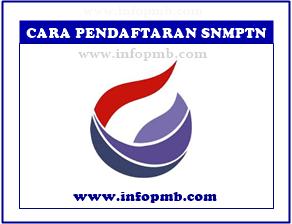 Tata Cara Pendaftaran SNMPTN untuk Sekolah dan Siswa Cara Pendaftaran SNMPTN 2019/2020