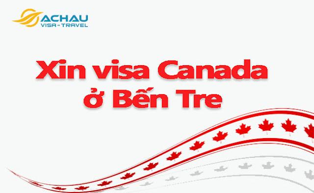 Xin visa Canada ở Bến Tre như thế nào ?