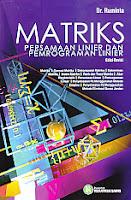 Judul Buku : Matriks – Persamaan Linier Dan Pemrograman Linier Edisi Revisi