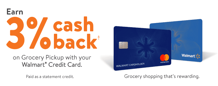Earn 3% CASH Back to Grocery Pickup with your Walmart Credit