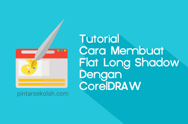Tutorial Cara Membuat Flat Long Shadow Dengan CorelDRAW Pintar Sekolah