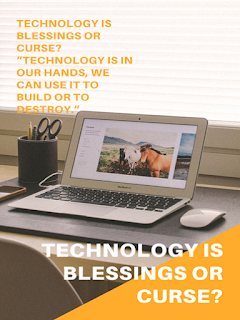 Technology Blessings Or Curse