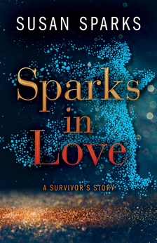 https://www.amazon.com/Sparks-Love-Survivors-Story-Susan/dp/1732440808/ref=sr_1_4?ie=UTF8&qid=1539373178&sr=8-4&keywords=susan+sparks+sparks+in+love