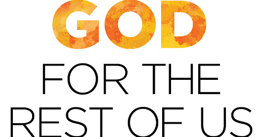 New Sermon Series: God For the Rest of US.