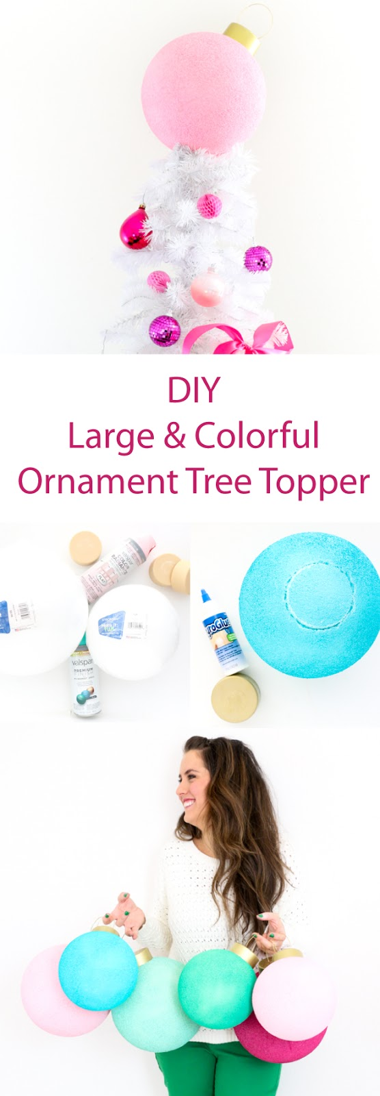 DIY Large and Colorful Ornaments made from Foam Balls - Makes the cutest tree topper instead of a star or angel - large ornaments - holiday decorations
