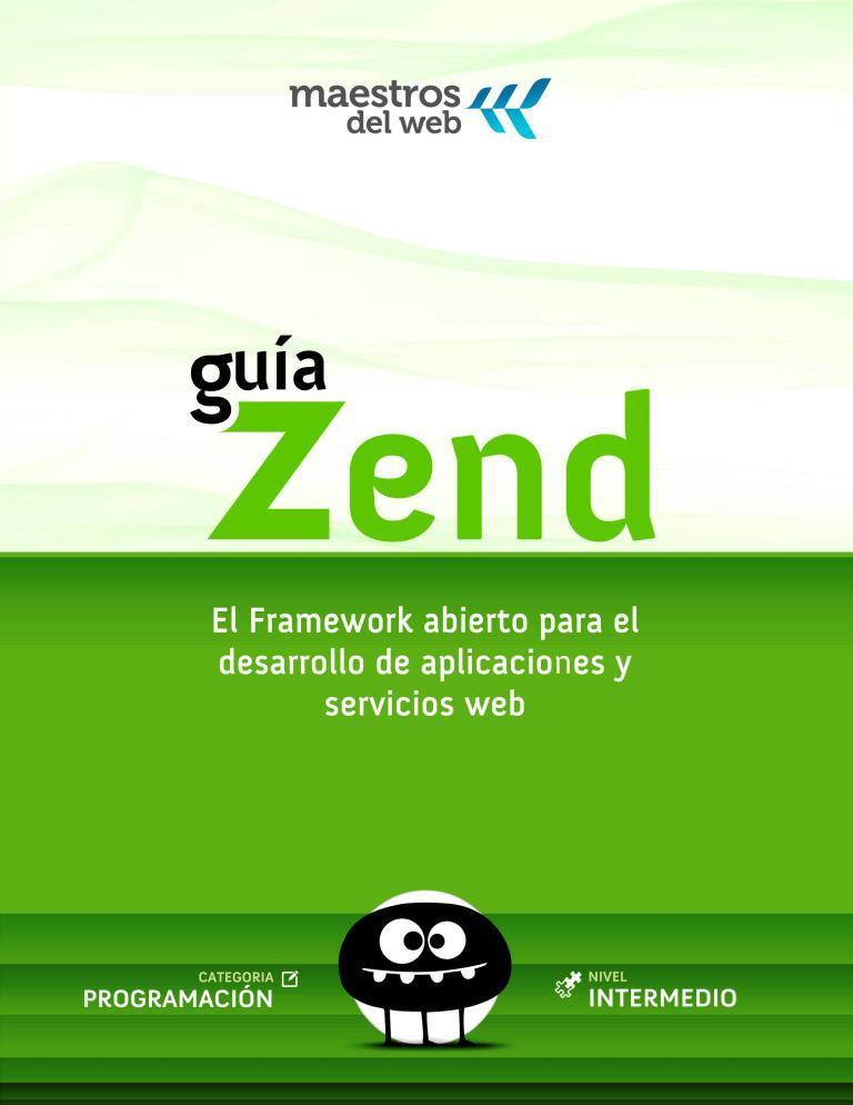 Guía Zend: El Framework abierto para el desarrollo de aplicaciones y servicios web