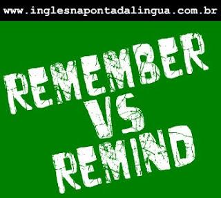 Remember ou Remind? Qual a diferença?