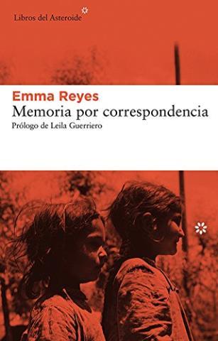 Memoria por correspondencia – Emma Reyes