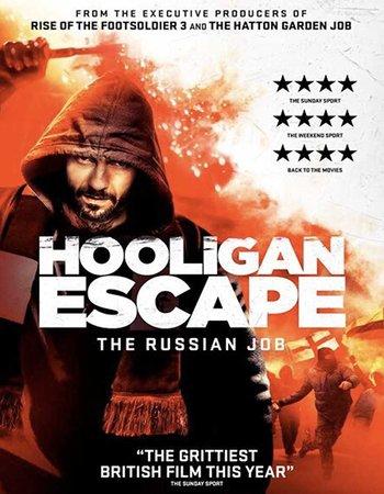 Hooligan Escape The Russian Job (2018) English 720p WEB-DL