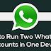 How To Run Two WhatsApp Accounts On One Phone