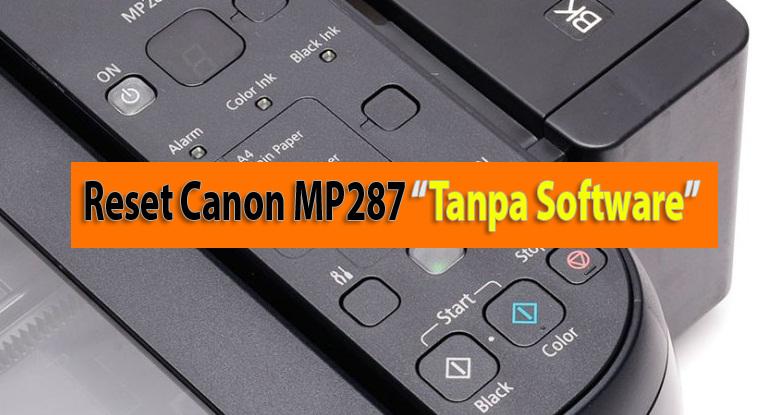 Cara Reset Printer Canon Mp287 Berbagi Informasi