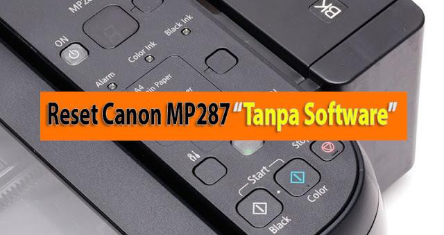 Cara Reset Printer Canon MP287 Tanpa Software Dengan Mudah