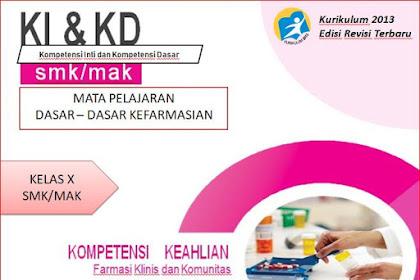 Kompetensi Inti & Kompetensi Dasar (KI & KD) Dasar-dasar Kefarmasian SMK/MAK Kurikulum 2013 Revisi 2018