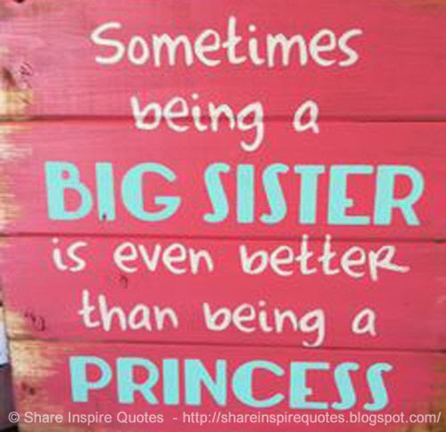 Cute Big Sister Little Sister Quotes: Being A Big Sister Quotes. QuotesGram