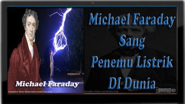 Penemu Listrik Michael Faraday Dan Biografi Lengkapnya
