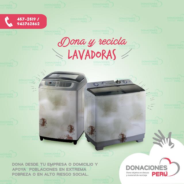 Dona  lavadoras - recicla lavadoras - dona y recicla - recicla  y dona - donaciones peru