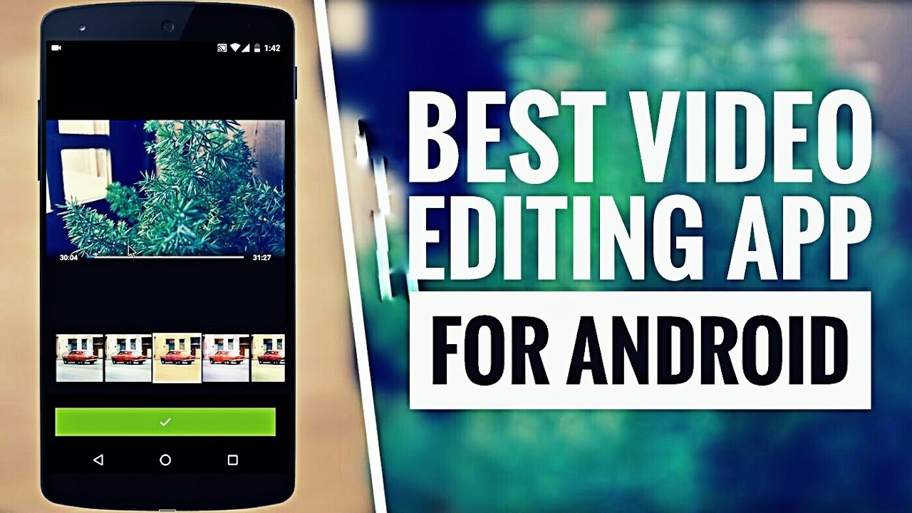 5 Best Android Video Editor Apps Of 2019