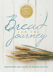 Bread for the Journey - Meditations and Recipes to Nourish the Soul