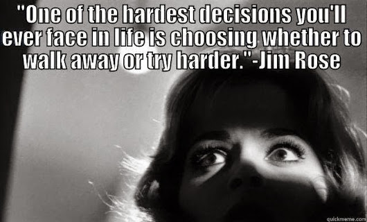 ONE OF THE HARDEST DECISIONS