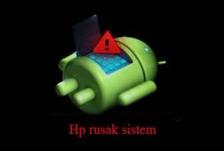 Tips Memperbaiki Android Kerusakan Sistem
