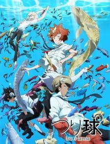 Xem Anime Tsuritama -Tình Bạn Phúc Hậu - Fishing Ball VietSub