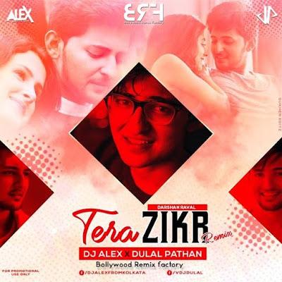 TERA ZIKR (REMIX) - DJ ALEX & DULAL PATHAN