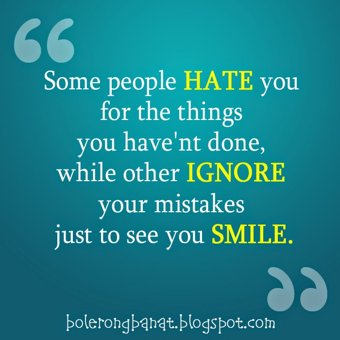 I Want To See You Smile Quotes: Some People Hate You For The Things You Have Not Done
