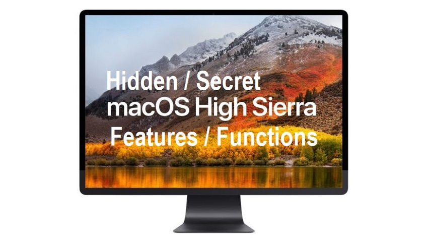 Hidden macOS 10.13 High Sierra Features