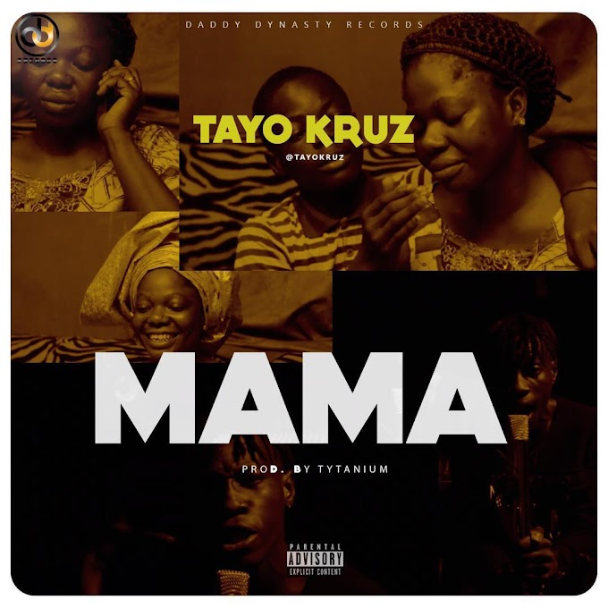 DOWNLOAD MP3: Tayo Kruz – Mama