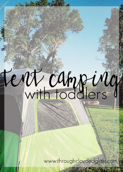 Tent Camping With Toddlers | Through Clouded Glass