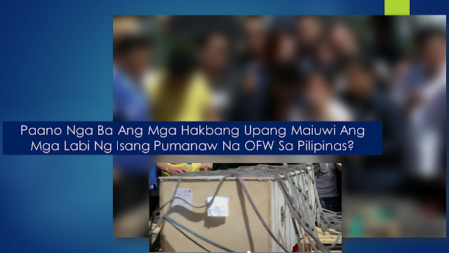 Sometimes, OFWs and families are getting into inevitable situations like a loss of loved ones who work abroad. If your OFW family or relative died overseas, here is the procedure provided by the DFA. Take note that this procedure is only applied to documented overseas Filipino workers in Saudi Arabia only. Whether they died a natural cause or under unfavorable circumstances, it is very important that their remains be repatriated immediately       Ads  Sponsored Links     Should such a thing happen, according to the Philippine Embassy in Riyadh, here is the procedure to be followed:       1. The sponsor should inform the family of the deceased of the death and secure a Letter of Acceptance for remains.     2. The sponsor should secure the medical report and death notification of the deceased from the hospital where the Filipino died or where his remains were brought to.     3. The sponsor should report the death to the Police station having jurisdiction over the case to obtain its endorsement for the issuance of the death certificate of the deceased.    4. The sponsor should submit to the Embassy four (4) copies each of the following documents:   the death certificate;  the medical report;  the Police Report (if the Filipino died of unnatural causes, such as work-related or road traffic accidents, or cases wherein there was foul play)  photocopy of the passport of the deceased; and  list of the personal belongings of the deceased.   5. After completion of these requirements, the Embassy will then issue its No Objection Certificate. The fee for the Certificate is SAR 100.00.   6. The sponsor of the deceased will then present the Embassy's No Objection Certificate to the concerned Police authorities to the secure the following letters from the said office:   the Saudi Passport Office;  the hospital morgue;  the airport;  the Immigration Office;  the Customs Office; and  the cargo company.  7. The sponsor must go to the Passport Office for the issuance of the exit visa of the deceased.   8. The sponsor should proceed to the airline and the cargo company to secure the flight booking and to arrange the shipment of the personal belongings of the deceased to the Philippines.    9. The sponsor should then inform the Embassy of the confirmed flight details of the shipment of the remains of the deceased.      10. The sponsor will proceed to the Hospital morgue for the release of the human remains of the deceased for transport to the airport.   For further inquiries, please contact telephone number (009661) 480-3662 or send an email to atn-remains@riyadhpe.com or sor@philembassy-riyadh.org.    Please note that it is the employer who is primarily responsible to process the above-stated documents.   The Saudi Labor Law, Article 40, states that :  The employer shall bear the costs of the foreign workman's recruitment, the fees for issuance and renewal of his residence and work permits, as well as the attendant delay fines, profession change fees, exit and re-entry visa fees, and return ticket to the workman's homeland upon termination of the relationship between the two parties.  The workman shall bear the costs of his return to his homeland if he is found unfit for work or if he wishes to return home in the absence of a legitimate reason.  The employer shall bear the cost of transferring the services of the workman he wishes to employ.    The employer shall bear the cost of repatriating the dead body of the workman to the location where the contract has been concluded or the workman recruited, except where the dead workman's body is buried in the Kingdom with the approval of his family. The employer shall be relieved of this duty if the General Organization for Social Insurance assumes this obligation.  Filed under the category of  OFW, work abroad.work abroad, DFA, documented, repatriated,Saudi Arabia