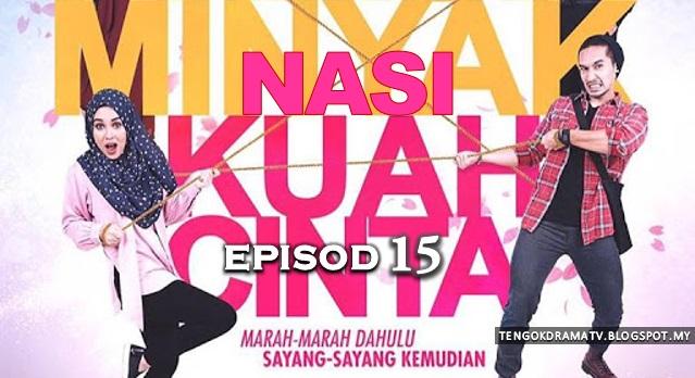 Drama Nasi Minyak Kuah Cinta – Episod 15