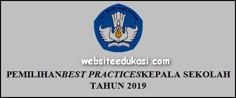 Juknis Pemilihan Best Practices Bagi Kepala Sekolah 2019