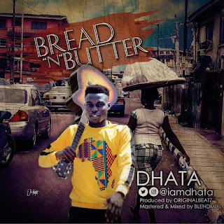 New Music: Dhata - Bread & Butter