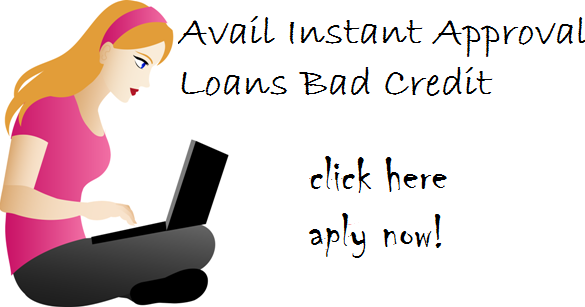 Loans Instant Approval: What Are The Simple Steps To Avail Instant Approval Loans Bad Credit ...
