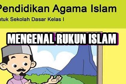 MATERI PELAJARAN PAI SD/MI BAB 5 KELAS 1 SEMESTER 1 - MENGENAL RUKUN ISLAM
