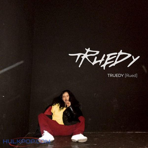 Truedy – Rued