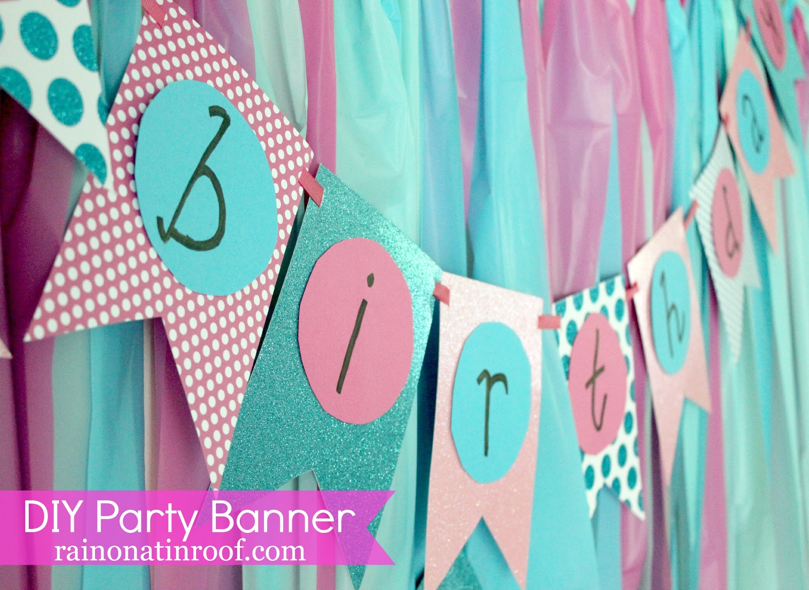 DIY Party Banner | DIY Party Banner Template | DIY Party Decorations | DIY Party Ideas & Easiest Ever DIY Birthday Banner Part 2 - Rain on a Tin Roof