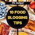 Starting a Food Blog? Top 10 Food Blogging Tips