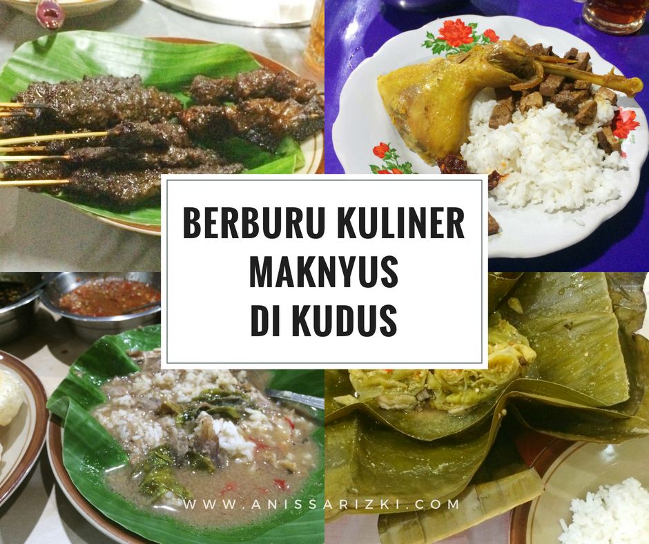 Berburu Kuliner Maknyus Di Kudus A Little Bit Of Nisa