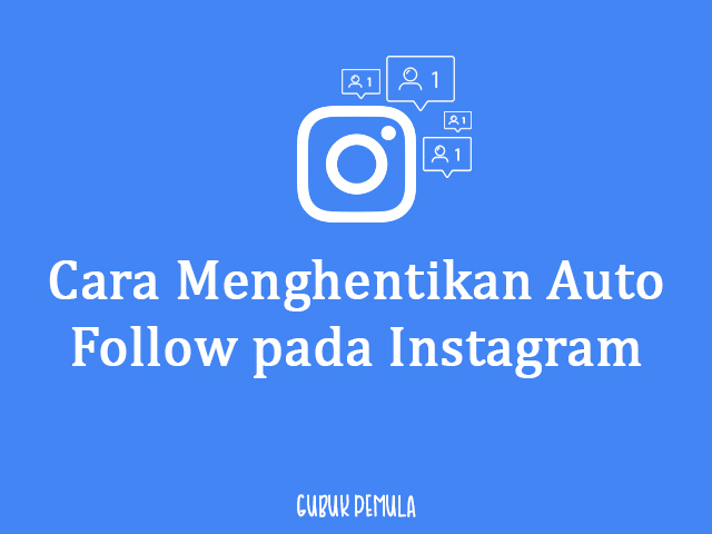 Hasil gambar untuk hentikan auto follow instagram