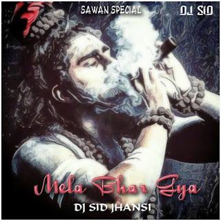 Mela-Bhar-Gya-Sawan Special - DJ Sid Jhansi