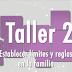 Programa Nacional de Convivencia Escolar. TALLER 2 para padres de familia. ESTABLECER LIMITES Y REGLAS EN LA FAMILIA.