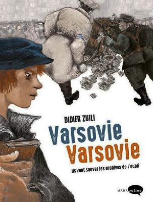 https://www.focus-litterature.com/8340958/varsovie-varsovie-ils-vont-sauver-les-archives-de-l-oubli-didier-zuili-2017-bd/