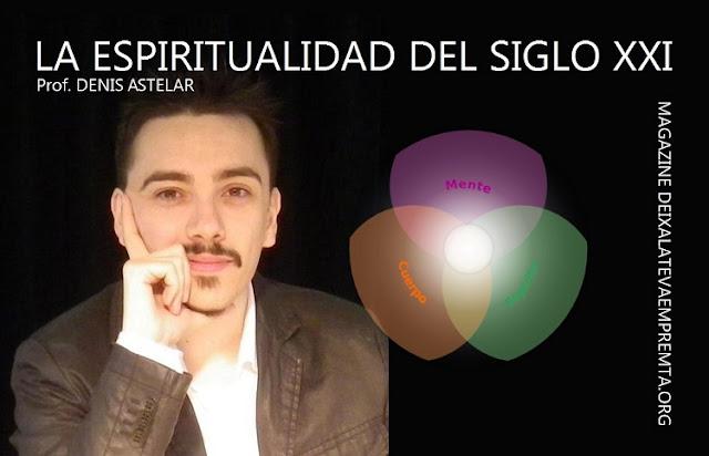 """""""Para entrar en los Templos de la Espiritualidad lo primero que se tiene que hacer es desaprender"""" Denis Astelar"""