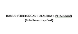 Rumus Total Biaya Persediaan Bahan Baku (Total Inventory Cost) Menurut Ahli
