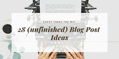 28 unfinished blog post ideas, lifestyle blog ideas, travel ideas, reviews, natural hair products, natural hair, product reviews, blog post ideas, chevy takes the mic,