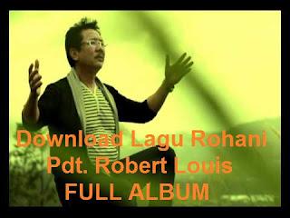 Download Lagu Rohani Pdt. Robert Louis