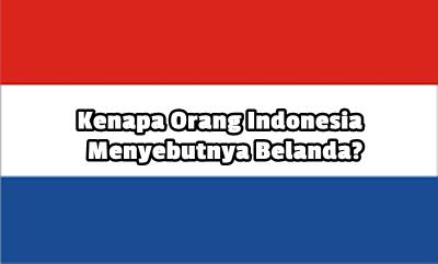 Asal Usul Sebutan Belanda, Inggris, Yunani dan Mesir oleh Orang Indonesia